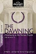 The Dawning: Christianity in the Roman Empire: Fifteen Lessons for Group Exploration