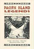 Pacific Island Legends Tales from Micronesia Melanesia Polynesia & Australia