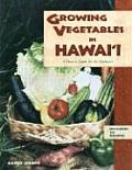 Growing Vegetables in Hawaii A How To Guide for the Gardener