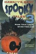 Hawaiis Best Spooky Tales 3 More True Local Spine Tinglers