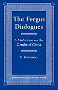 Fergus Dialogues: A Meditation on the Gender of Christ