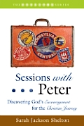Sessions with Peter: Discovering God's Encouragement for the Christian Journey