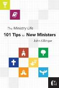 The Ministry Life: 101 Tips for New Ministers