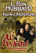 AI! Pedrito!: When Intelligence Goes Wrong by Kevin J. Anderson