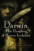 Darwin His Daughter & Human Evolution