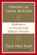 Taming The Tiger Within Meditations On