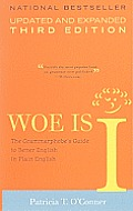 Woe is I The Grammarphobes Guide to Better English in Plain English Updated Expanded