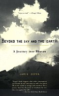 Beyond the Sky and the Earth: A Journey Into Bhutan Cover