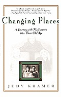 Changing Places: A Journey with My Parents Into Their Old Age