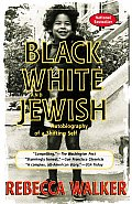 Black White and Jewish: Autobiography of a Shifting Self