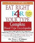 Eat Right 4 Your Type Complete Blood Type Encyclopedia: The A-Z Reference Guide for the Blood Type Connection to Symptoms, Disease, Conditions, Vitami Cover