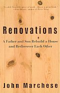 Renovations: A Father and Son Rebuild a House and Rediscover Each Other