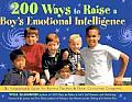 200 Ways to Raise a Boy's Emotional Intelligence: An Indispensable Guide for Parents, Teachers &amp; Other Concerned Caregivers Cover