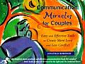 Communication Miracles for Couples Easy & Effective Tools to Create More Love & Less Conflict