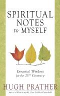 Spiritual Notes to Myself Essential Wisdom for the 21st Century