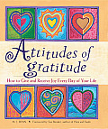 Attitudes of Gratitude How to Give & Receive Joy Every Day of Your Life