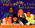 200 Ways To Raise A Girls Self Esteem