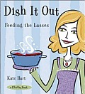 Dish It Out: Feeding the Lasses