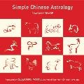Simple Chinese Astrology: First Paperback Edition