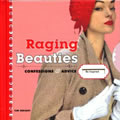 Raging Beauties: Confessions and Advice with Other
