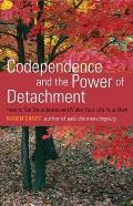 Codependence & the Power of Detachment