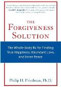 The Forgiveness Solution: The Whole-Body RX for Finding True Happiness, Abundant Love, and Inner Peace Cover
