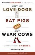 Why We Love Dogs, Eat Pigs, and Wear Cows: An Introduction to Carnism Cover