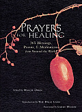 Prayers for Healing: 365 Blessings, Poems & Meditations from Around the World