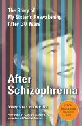 After Schizophrenia: The Story of My Sister's Reawakening After 30 Years Cover