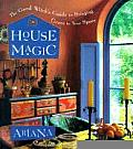 House Magic The Good Witchs Guide to Bringing Grace to Your Space
