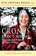 Crones Dont Whine Concentrated Wisdom for Juicy Women