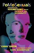 Pomosexuals Challenging Assumptions about Gender & Sexuality