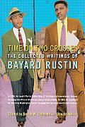Time on Two Crosses The Collected Writings of Bayard Rustin