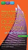 Betty & Pansys Severe Queer Review of San Francisco