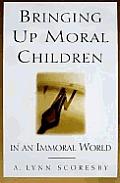 Bringing Up Moral Children In An Immoral