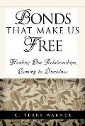Bonds That Make Us Free: Healing Our Relationships, Coming to Ourselves Cover