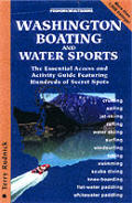 Foghorn Washington Boating and Water Sports: The Essential Access and Activity Guide Featuring Hundreds of Secret Spots (Foghorn Outdoors: Washington Boating and Water Sports)
