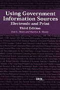 Using Government Information Sources: Electronic and Print, 3rd Edition