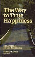 Way to True Happiness: Sermons on Beatitudes