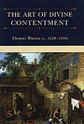 The Art of Divine Contentment (Puritan Writings)