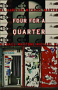 Four for a Quarter Fictions