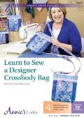 Learn to Sew a Designer Crossbody Bag: With Instructor Nancy Green