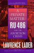 Private Matter Ru 486 & the Abortion Crisis