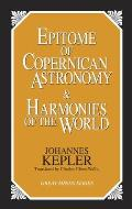 Epitome of Copernican Astronomy: And, Harmonies of the World (Great Minds Series)