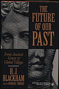 The Future of Our Past: From Ancient Greece to the Global Village (Oxford-Westminster Critical Studies)