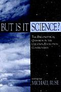 But is It Science?: The Philosophical Question in the Creation/Evolution Controversy (Frontiers of Philosophy) Cover