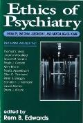 Ethics of Psychiatry: Insanity, Rational Autonomy, and Mental Health Care