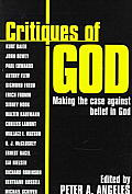 Critiques of God Making the Case Against the Belief in God