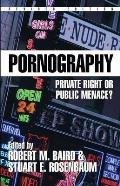 Pornography : Private Right Or Public Menace? (Rev 98 Edition)
