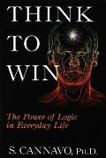 Think to Win: The Power of Logic in Everyday Life